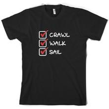 Crawl Walk Sailer - Mens T-Shirt - Sailor - SailingER - Free shipping Mans Unique Cotton Short Sleeves O-Neck T Shirt