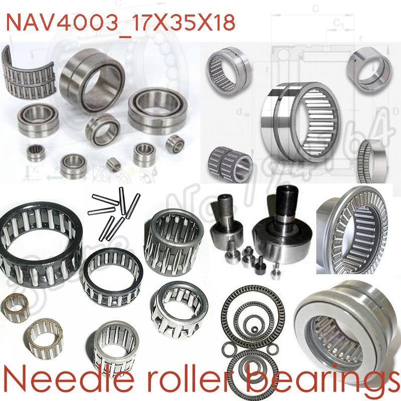 Rodamientos de agujas de 17mm de diámetro de alta calidad NAV 4003 17*35*18mm 17mm X 35mm X 18mm para Coches Motos maquinaria CNC