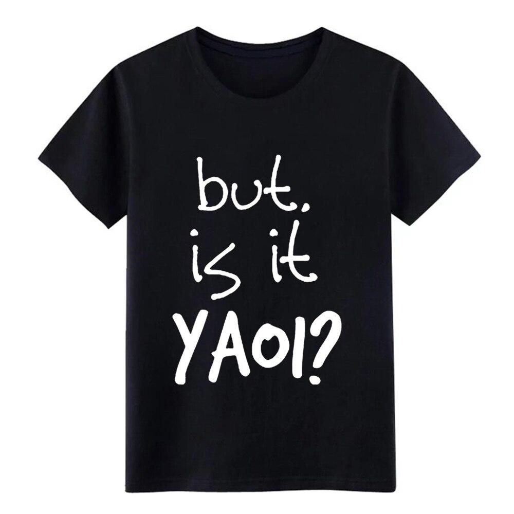 Mens Yaoi cute yaoi Is It Yaoi anime BL fandom fangirl t shirt personalized 100% cotton S-XXXL Pictures Loose Comical shirt