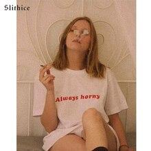 Slithice siempre caliente Harajuku para mujer Camisetas camisas de manga corta Casual verano mujeres camiseta tumblr Tops streetwear