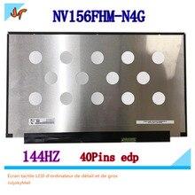 Original 144hz LCD pantalla 72% NTSC micro borde NV156FHM-N4G nv156fhm n4g 15,6 pulgadas Ips pantalla LCD de 40 pines EDP 1920X1080 resolución