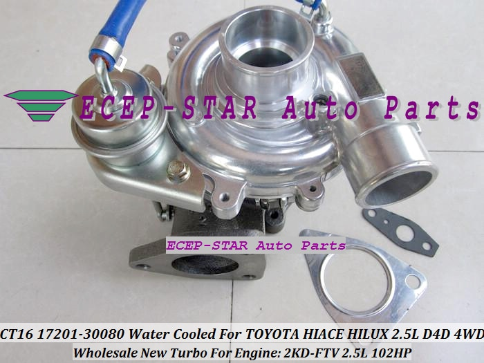 Turbocompresor de turbina Turbo refrigerado por agua CT16 17201-30080 apto para TOYOTA HI-ACE Hilux Hiace motor 2KD-FTV 2.5L D 102HP