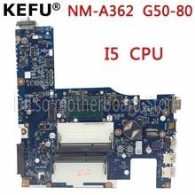 KEFU NM-A362 материнская плата для Lenovo G50-80 G50-70 материнская плата для ноутбука I5 ЦП оригинальный тест