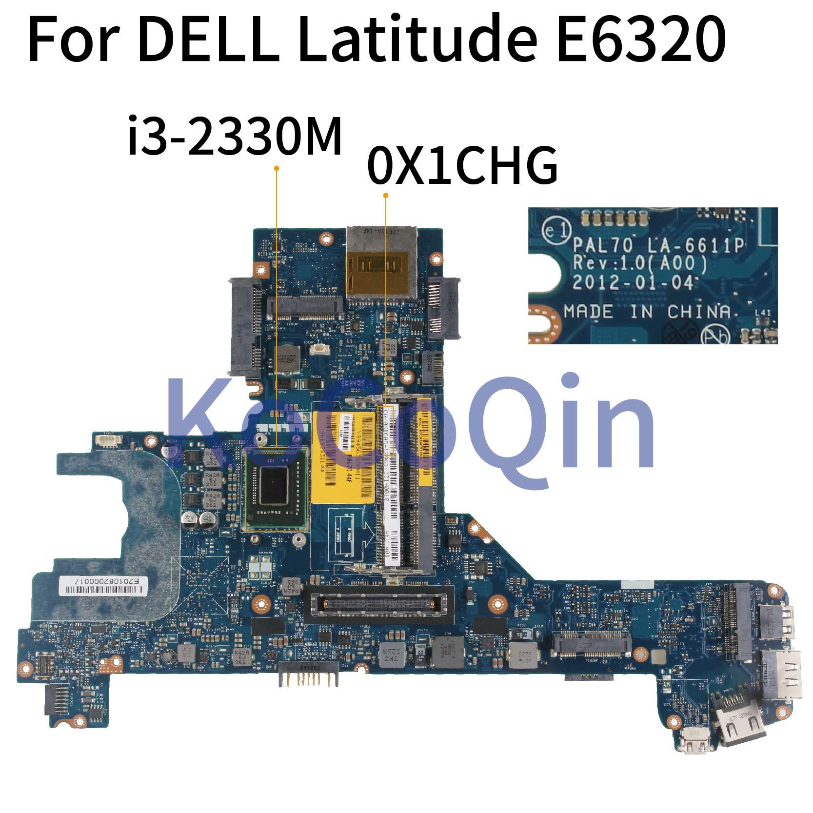 KoCoQin ordenador portátil placa madre para DELL Latitude E6320 I3-2330M placa base CN-0X1CHG 0X1CHG PAL70 LA-6611P SR04L