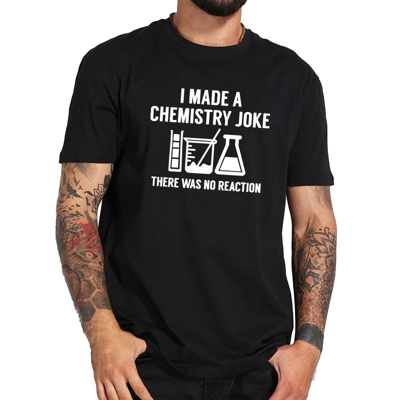 Футболка с надписью «I Made A Joke Science», черная футболка из 100% хлопка, летние топы, высокое качество, европейский размер