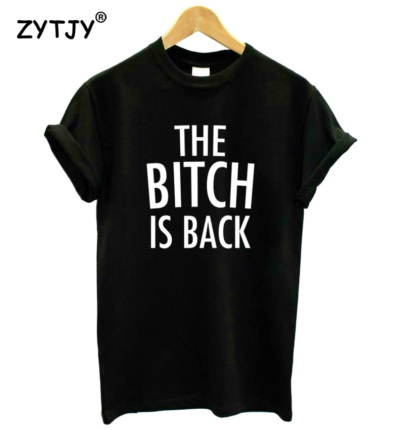 Женская футболка с надписью «the bitch is back», хлопковая забавная футболка для девушек, топ, футболка, Hipster Tumblr, Прямая поставка, HH-285
