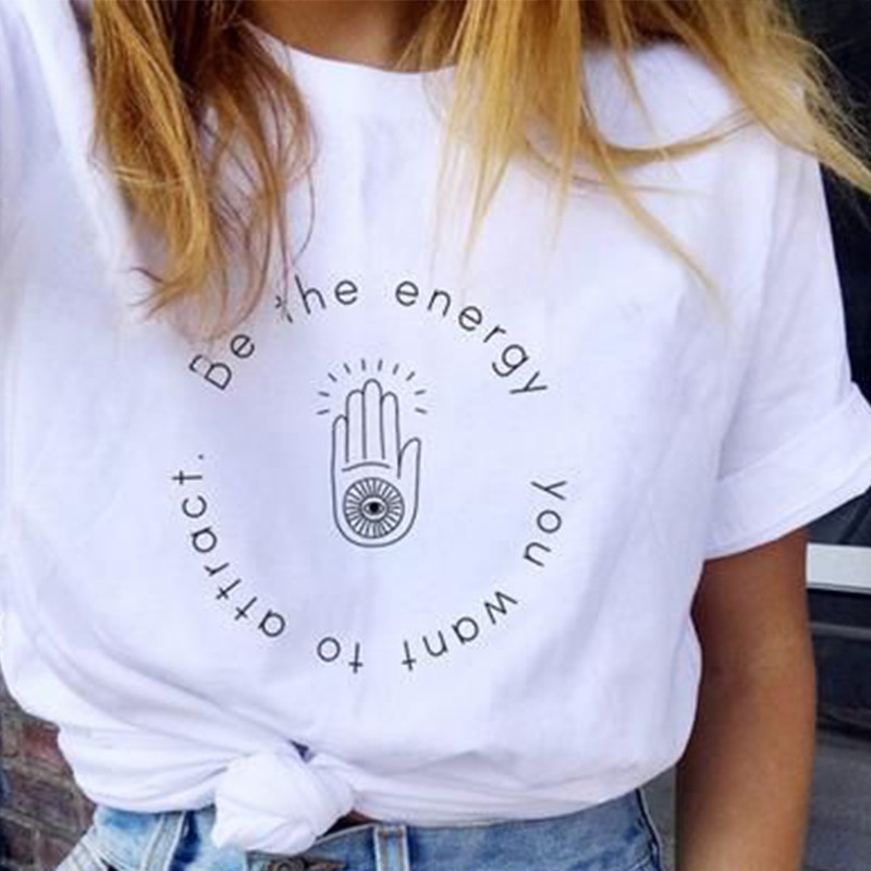 Camiseta divertida Be The Energy You Want To Affract, camiseta con gráfico Hand of Fatima para mujer, Camiseta de algodón Tumblr, prendas de vestir, camiseta Dropship