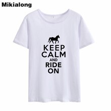 Mikialong 2019 KEEP CALM AND RIDE ON Horse T-shirt Women Summer Cotton T Shirt Women Harajuku O-neck Ladies Top Tee Shirt Femme