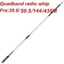 Antenne radio mobile quadri-bande 29.6/50.5/144/435MHz hf vhf uhf fouet antenne radio de véhicule antenne autoradio quadribande