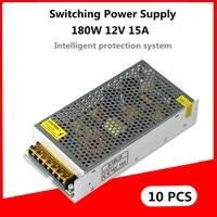 dhl 10pcs 180w 12v 15a switching power supply led driver ac 100 240v led light strip display monitor lighting transformer