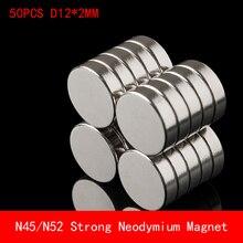 50 Uds N45 N52 imán de neodimio 12x2 tierra rara pequeña redonda fuerte permanente 12*2mm disco magnético de níquel electroimán de frigorífico