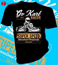 2019 Fashion Men Tee Shirt Go Kart Super Speed, Racer, Motor Adult Unisex & Female T-Shirt Sweatshirt