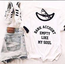 Cuenta bancaria vacía como mi alma tumblr camiseta hipster grunge divertido camiseta estética ringer camiseta casual top camisetas