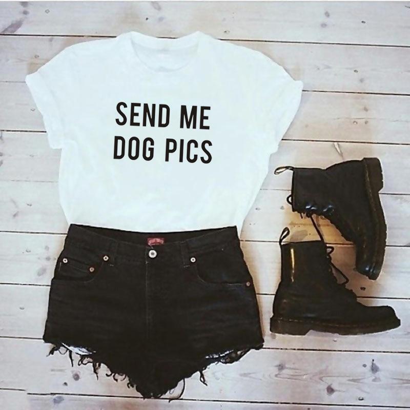 Engraçado enviar-me fotos do cão carta impressão t camisa de algodão para mulheres amante do cão gráfico tees hipster tumblr topos