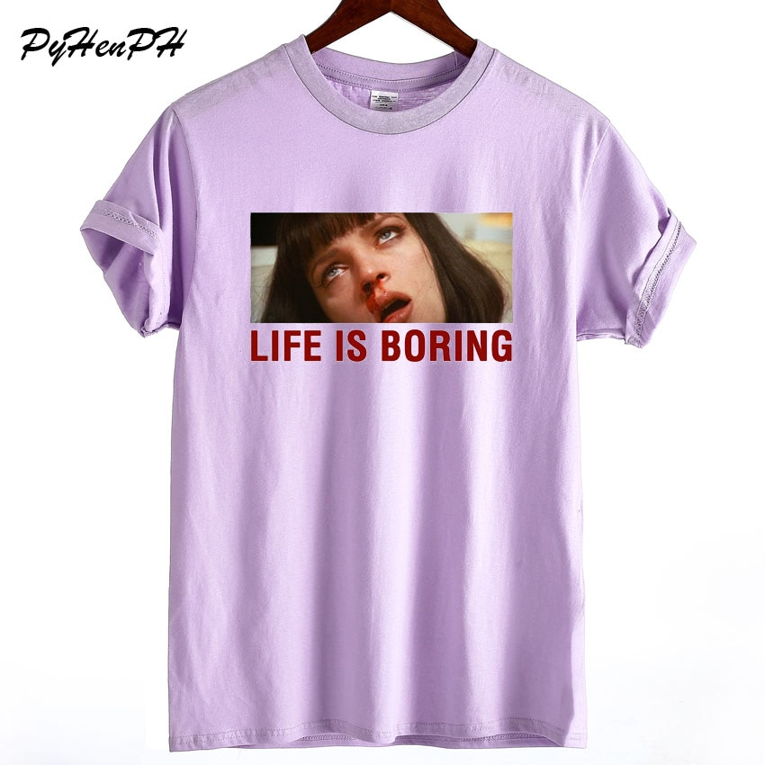 Nueva camiseta de verano para mujer, Pulp Fiction Life Is Boring, camiseta estampada para mujer, camisetas de manga corta de Anime, camiseta informal para chica, ropa
