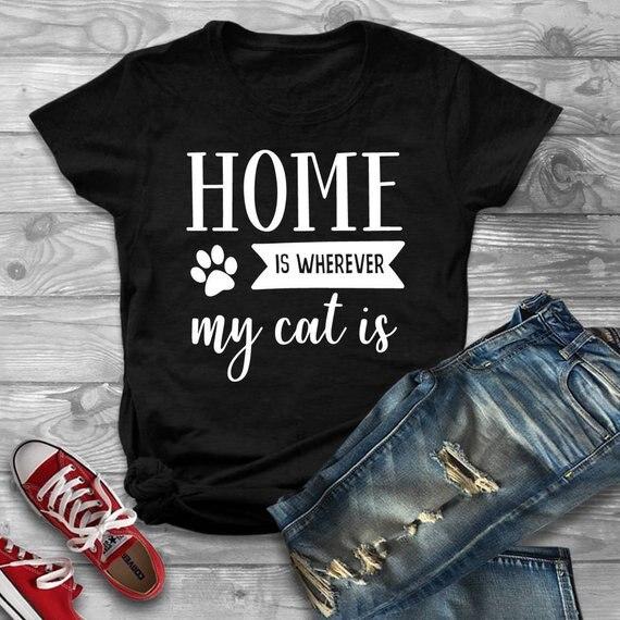 Sugarbaby, casa está donde está mi gato, amante de los gatos, camiseta de piel para mamá, camiseta de Regalo para mamá, bonita camisa de gato, Tops de vida para mamá, triangulación de envíos