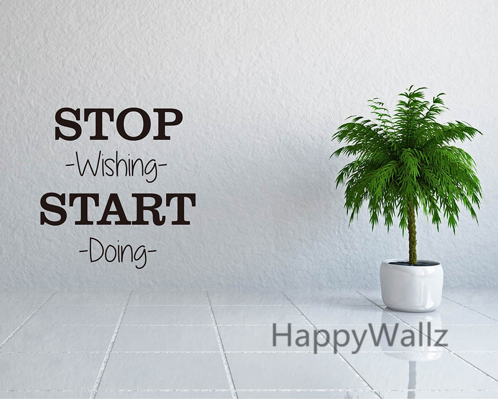 Cita motivacional pegatinas de pared dejar de querer comenzar a hacer DIY decorativo cita inspiradora calcomanía de vinilo para pared colores personalizados Q77
