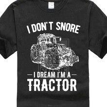 I don t snore i dream i m 트랙터 t 셔츠 재미 있은 농부 농장 생일 선물
