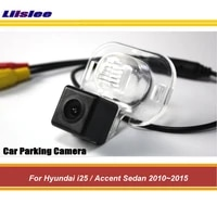 car rear back view reversing camera for hyundai i25accent sedan 2010 2011 2012 2013 2014 2015 auto rearview parking hd ccd cam