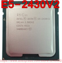 Intel Xeon CPU E5-2430V2 SR1AH 2.5 GHz 6-Core 15 M LGA1356 E5-2430 V2 procesor E5 2430V2 darmowa wysyłka e5 2430 V2 szybki statek