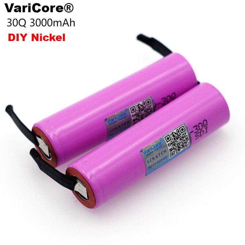 2PCS VariCore  100% Original Brand new INR18650 30Q Rechargeable battery 3000mAh li-lon batteries + DIY Nickel