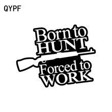 QYPF-autocollants amusants BORN TO HUNT   Autocollants en vinyle de 15.8CM * 12.5CM pour la voiture, le coiffage de voiture, CM