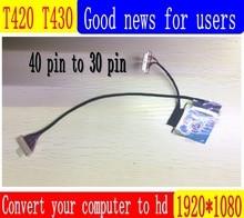 SANITER kit scheda controller LCD LVDS cavo 1920X1080 IPS 1080P FHD Schermo Kit per thinkpad T430 T420 IPS ad Alta definizione adapte
