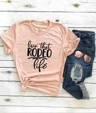Living que Rodeo vida carta mujer camiseta novedad de verano ropa de tumblr algodón Harajuku divertida manga corta tops tee