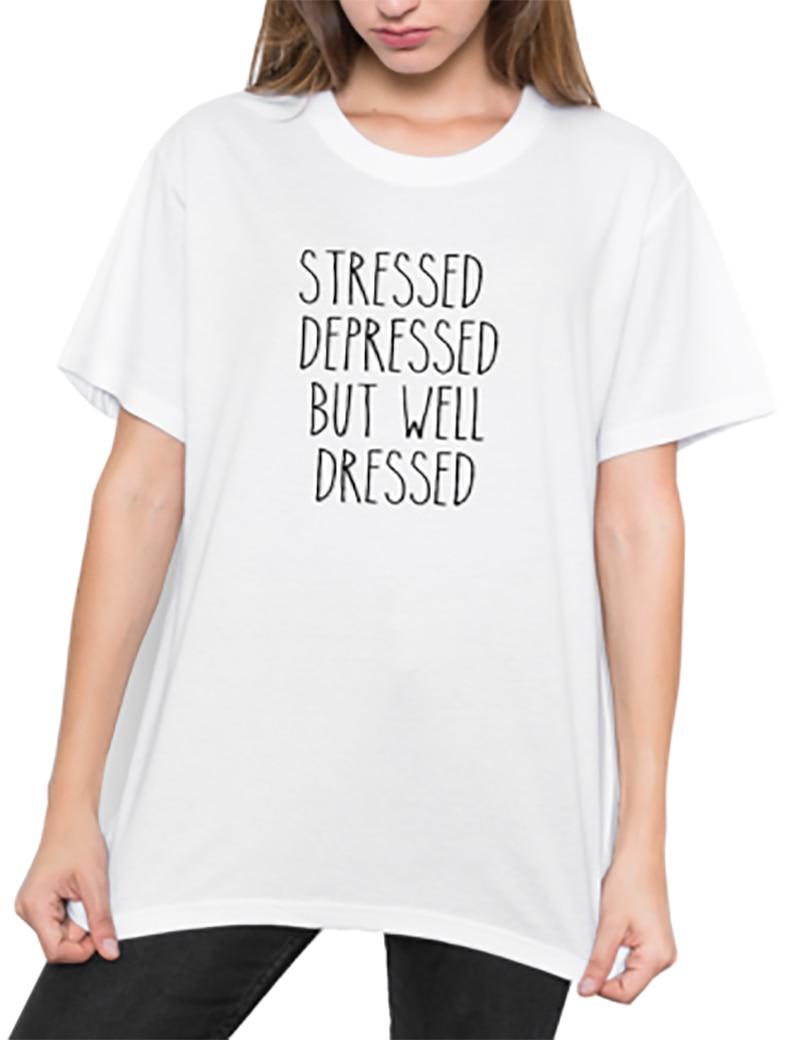 Verano Tops moda algodón STRESSED DEPRESSED BUT WELL DRESSED camisetas divertidas camiseta mujeres camiseta de gran tamaño de talla grande XS-3XL