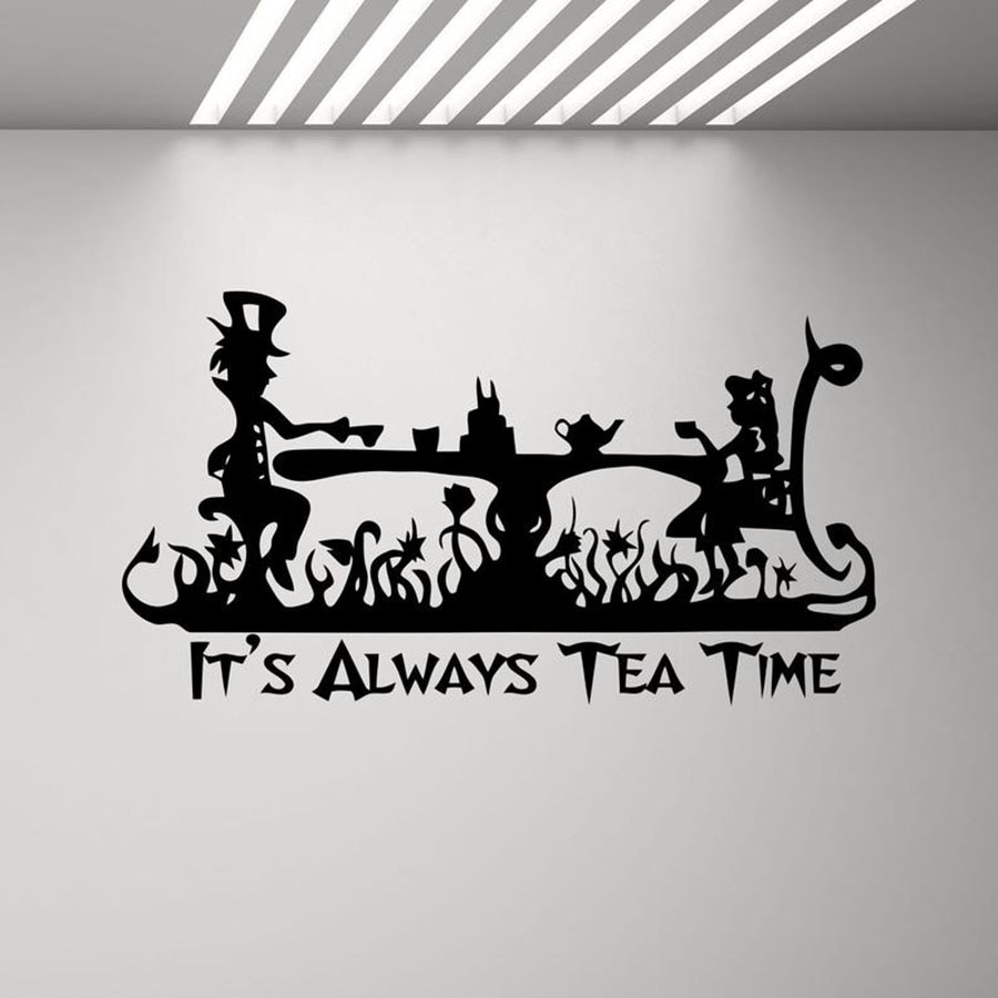 Its Always Tea Time Poster Alice In Wonderland Wall Decal Store Logo Quote Kids Room Nursery Mural Vinyl Sticker Decor  C158