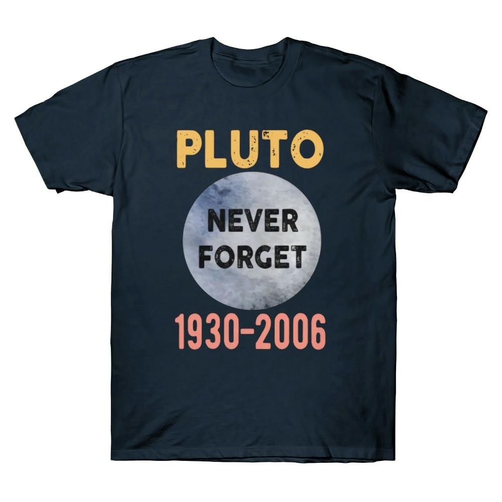 Plutón nunca olvides 1930 2006 gracioso ciencia camiseta espacio planeta astronomía 2019 nuevos hombres de camiseta de los hombres de verano de estilo Casual