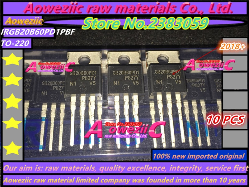 Aoweziic-ترانزستور 2018 100 ، مستورد أصلي ، 220 فولت ، 40 أمبير ، IRGB20B60PD1PBF IRGB20B60PD1 GB20B60PD1 TO-600 IGBT