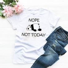 top cute graphic panda t shirt tee tshirt female women nope not today clothing 2019 summer t-shirt women camisas mujer clothes