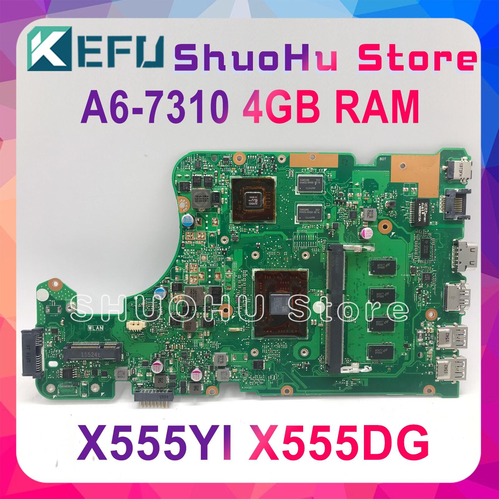 KEFU X555DG материнская плата подходит для ASUS X555DG A555DG X555QG X555YI материнская плата для ноутбука A6-7310 R5-M320 4 Гб тестовая работа 100%