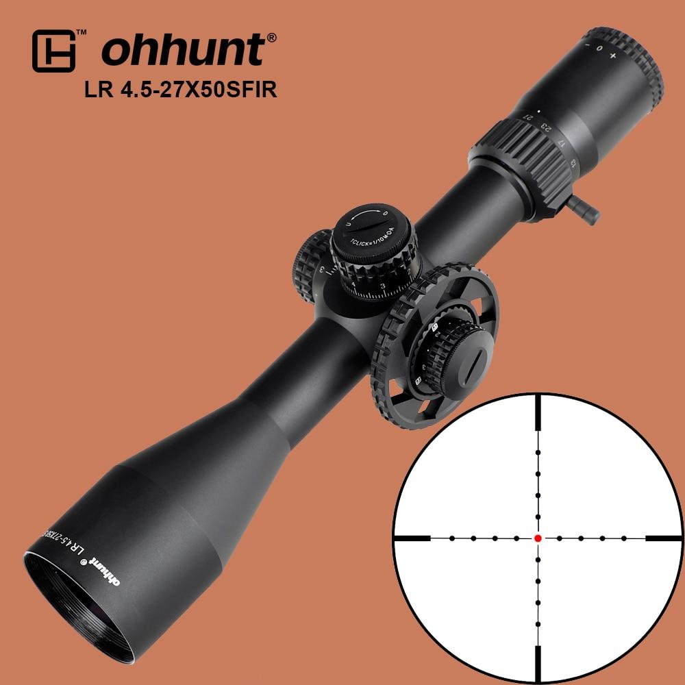 Ohhunt LR 4,5-27X50 SFIR táctico visores ópticos Mil-dot lado Parallax alcance torreta cerradura cero Reinicio caza Riflescope para Rifle