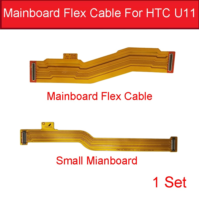 1 Conjunto de pequeñas y grandes placa base conector Flex Cable para HTC U11 U 11 5,5 en placa base Connect Flex cintas de partes de reemplazo