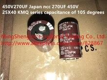 100% 450V270UF Original du japon   Capacité de 270UF 450V 25X40 KMQ de série ncc 105 UF (inducteur)
