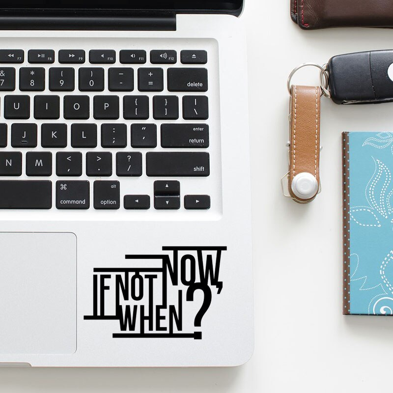 Sinon maintenant, quand? Citation Trackpad autocollant pour ordinateur portable pour Macbook Pro Air Retina 11 12 13 15 pouces Mac ordinateur portable Touchpad peau