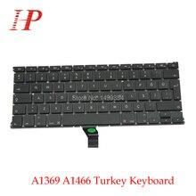 5PCS New A1369 A1466 Turkey Tukish yboard For Apple Macbook Air 13 A1466 A1369 Keyboard Turkey Standard 2011-2015