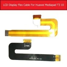 Véritable câble souple LCD pour Huawei MediaPad T1 10 BZA-L00 AGS-W09/L09 LCD connecter carte mère câble flexible pièces de rechange