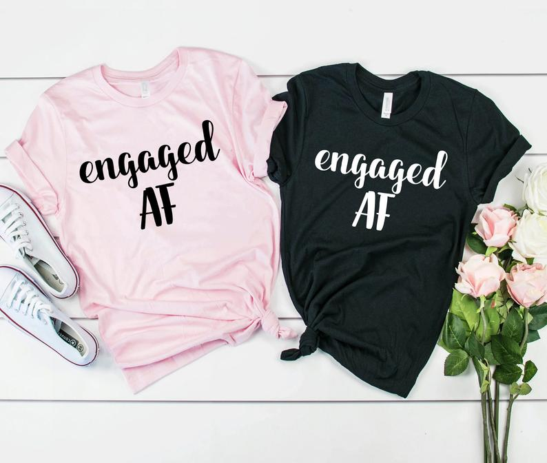 Sugarbaby New Arrival Engaged AF Shirts Wedding T-Shirts Engagement t shirts Funny Matching shirt Couples