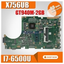 X756UB MAIN_BD./I7-6500U GT940M-2GB DDR3 carte mère pour For Asus X756U X756UXM K756U X756UB ordinateur portable carte mère test ok