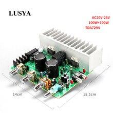 Lusya TDA7294 HIFI estéreo 2,0 amplificador de potencia de audio de 100w + 100w RCA Placa de control de tonos para DIY altavoz AC20-26V D2-003