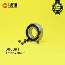 6003 Гибридный керамический подшипник 17x35x10 мм, ABEC-1 (1 шт.), нижние кронштейны и запасные части для велосипеда 6003RS Si3N4, шарикоподшипники