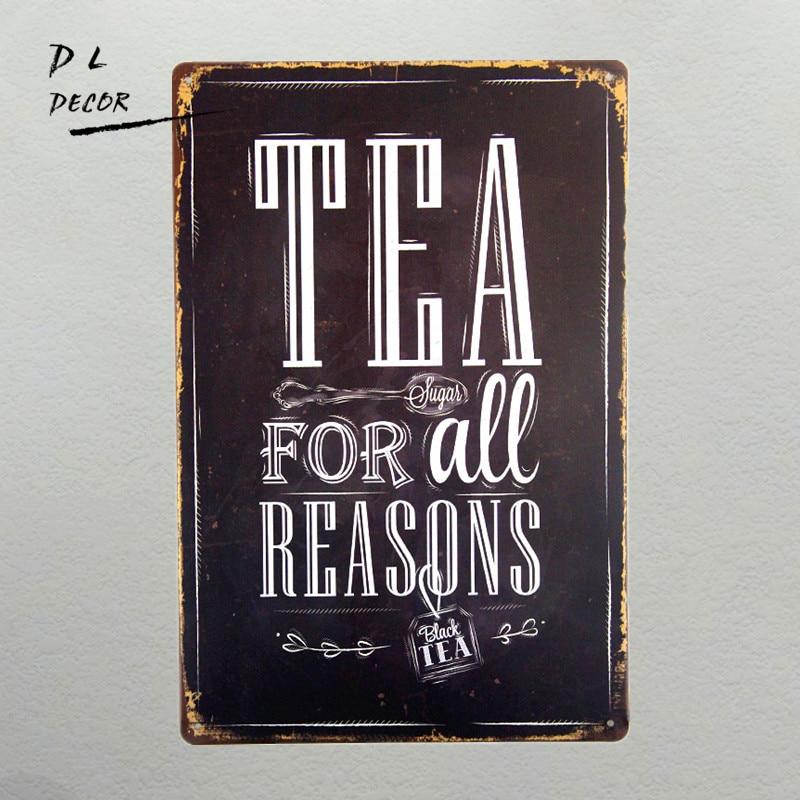 DL-Tea For All Reasons Metal Tin Sign Decor Bar Pub Home Retro Poster Cafe Art plates