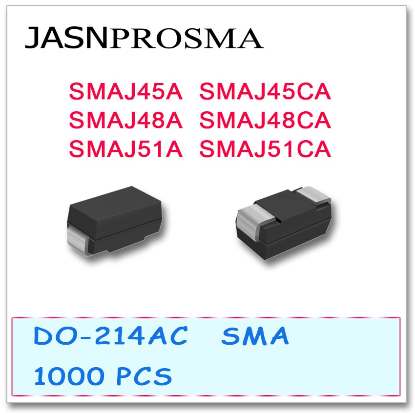 JASNPROSMA 1000 Uds transitorios (TVS) SMAJ45 SMAJ45A SMAJ45CA SMAJ48 SMAJ48A SMAJ48CA SMAJ51 SMAJ51A SMAJ51CA de DO214AC