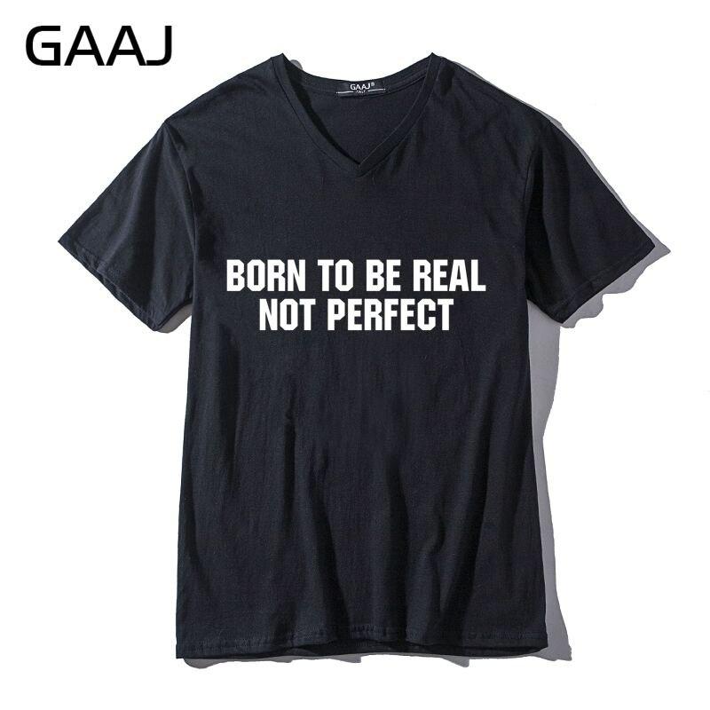 "GAAJ, camiseta Unisex ""BORN TO BE REAL NOT PERFECT"" para hombre y mujer, camiseta informal de moda para mujer con cuello en V para hombre, camiseta"
