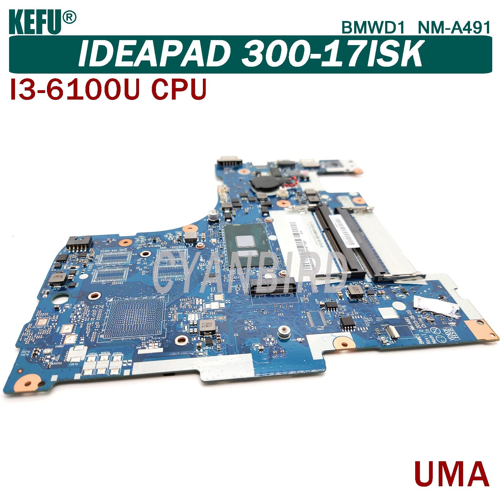 KEFU BMWD1 NM-A491 اللوحة الرئيسية الأصلية لينوفو IdeaPad 300-17ISK UMA مع DDR3L I3-6100U اللوحة الأم للكمبيوتر المحمول