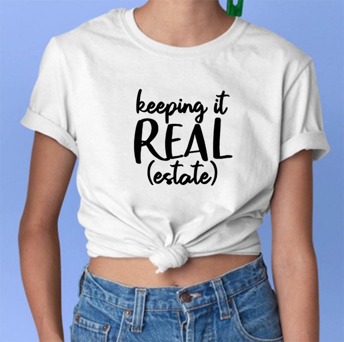 Lo mantienes Real divertida T Shirt Camiseta de las mujeres de algodón...