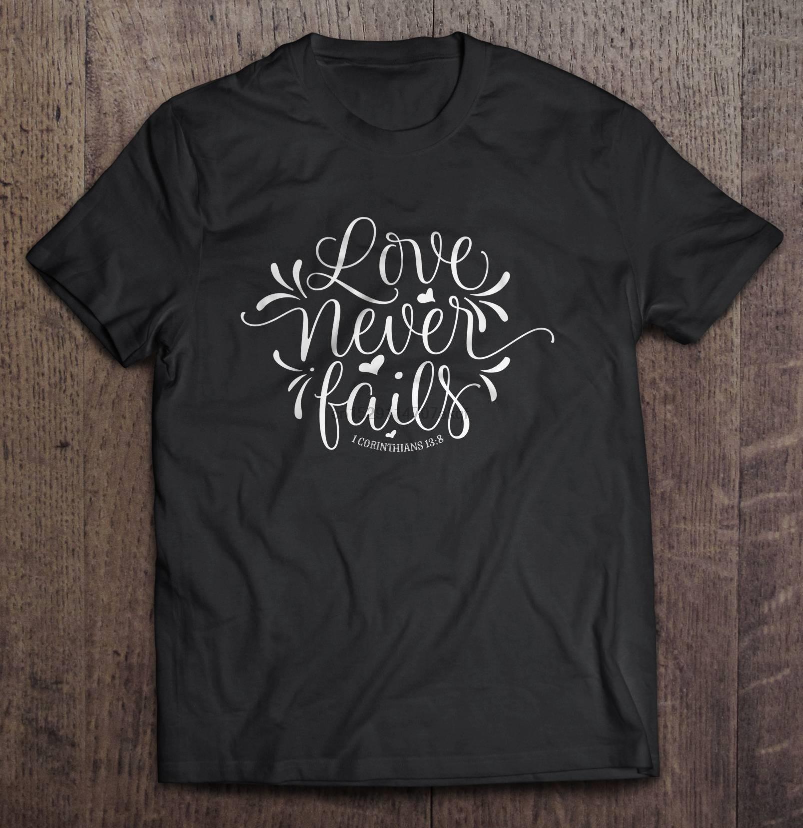 Men Funny T Shirt Fashion tshirt Love Never Fails 1 Corinthians 138 Women t-shirt